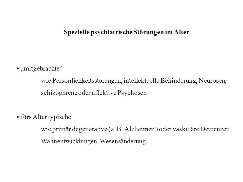 Spezielle psychiatrische Störungen im Alter