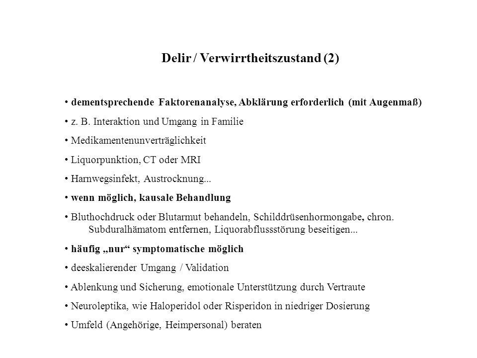 Delir / Verwirrtheitszustand (2)