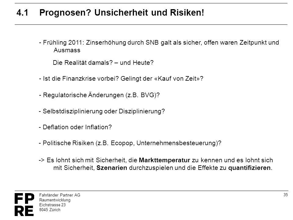 4.1 Prognosen Unsicherheit und Risiken!