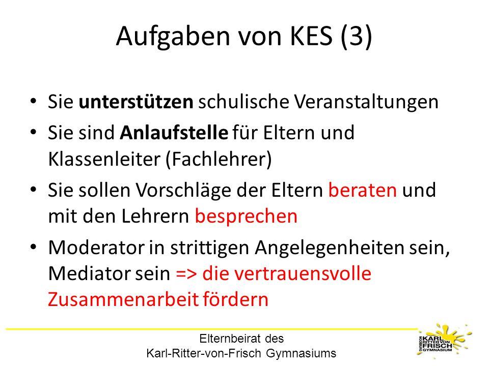 Aufgaben von KES (3) Sie unterstützen schulische Veranstaltungen