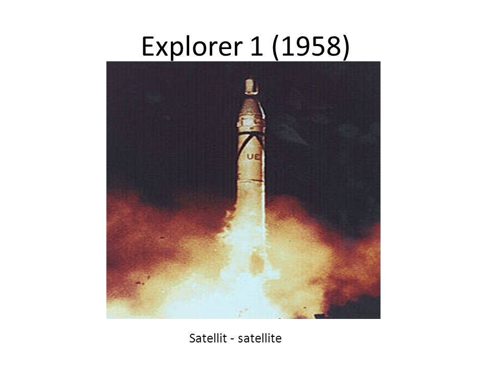 Explorer 1 (1958) Satellit - satellite