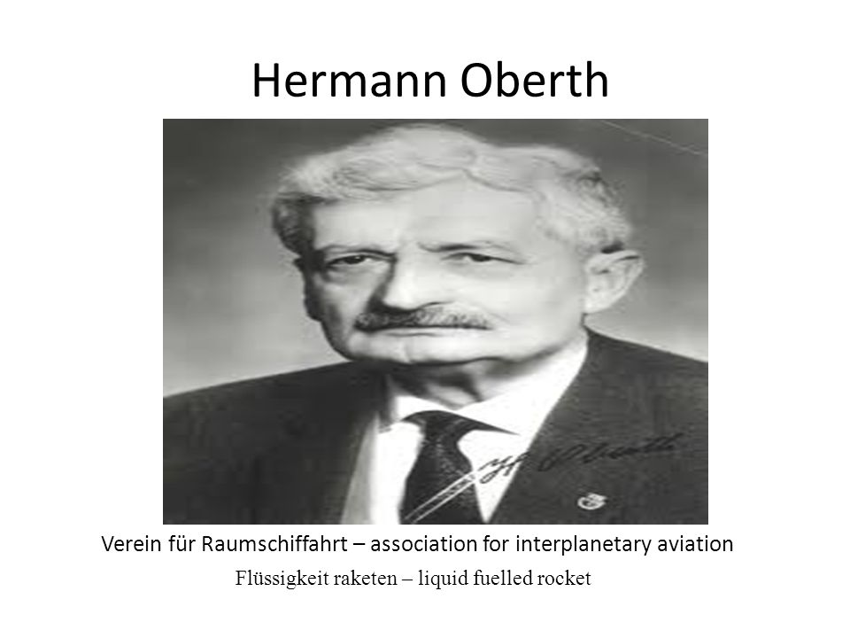 Hermann Oberth Verein für Raumschiffahrt – association for interplanetary aviation.