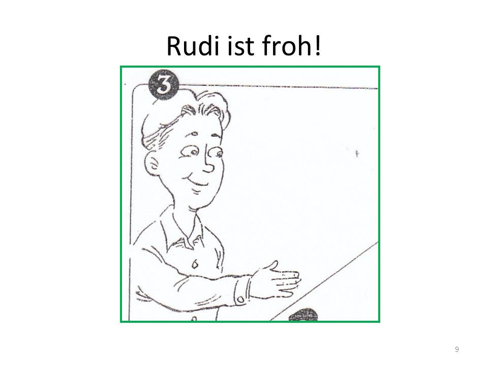 Rudi ist froh!