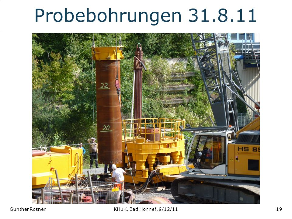 Probebohrungen 31.8.11 Günther Rosner KHuK, Bad Honnef, 9/12/11