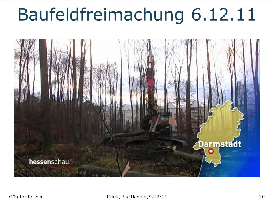 Baufeldfreimachung 6.12.11 Günther Rosner KHuK, Bad Honnef, 9/12/11