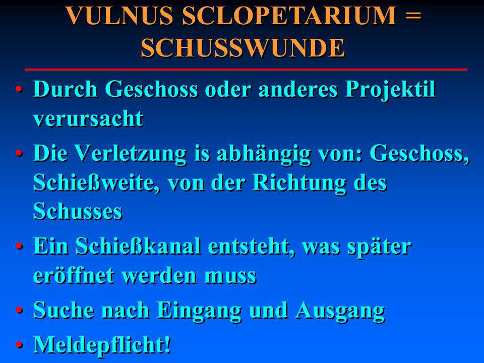 VULNUS SCLOPETARIUM = SCHUSSWUNDE