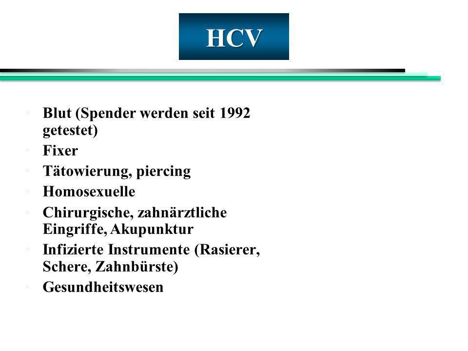HCV Blut (Spender werden seit 1992 getestet) Fixer