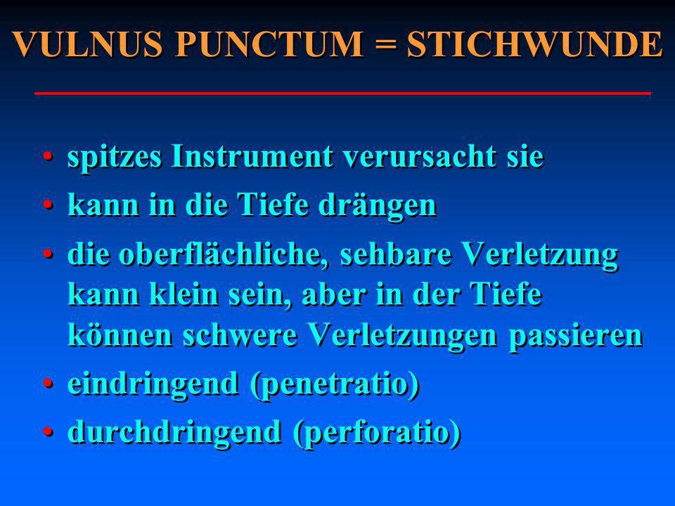 VULNUS PUNCTUM = STICHWUNDE