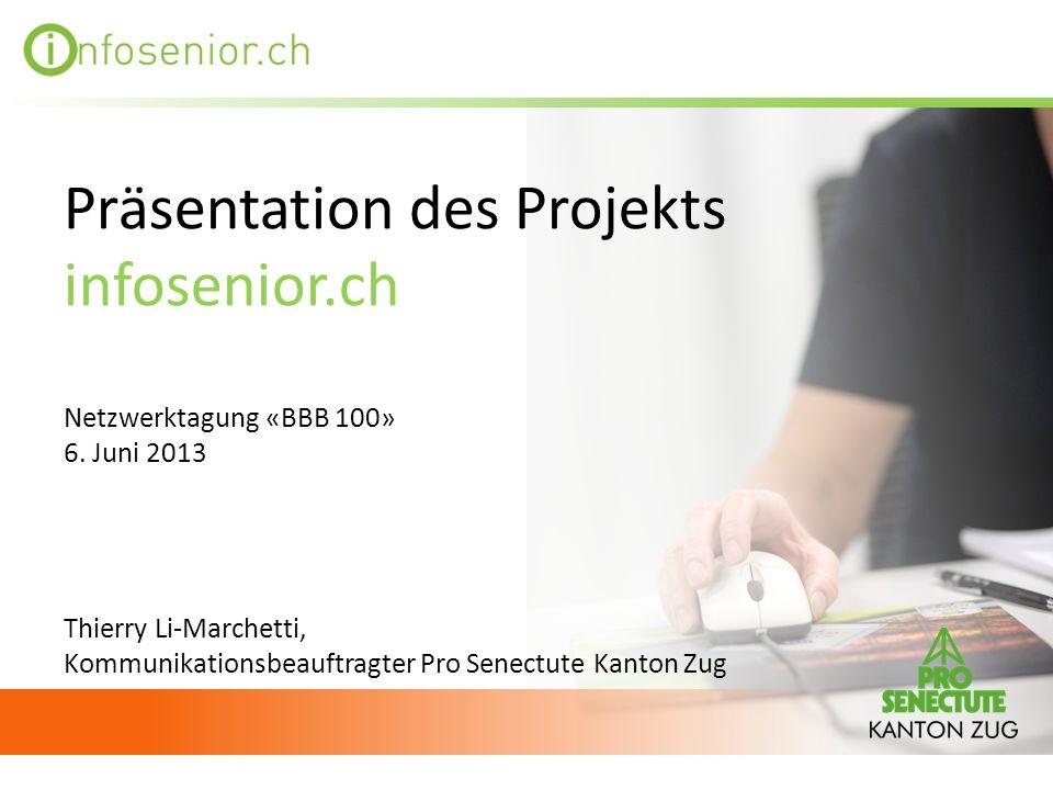 Präsentation des Projekts infosenior. ch Netzwerktagung «BBB 100» 6