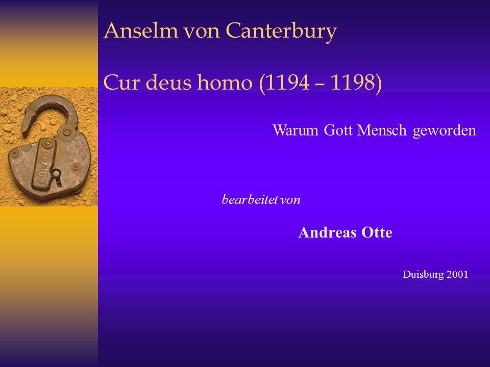 Anselm von Canterbury Cur deus homo (1194 – 1198)