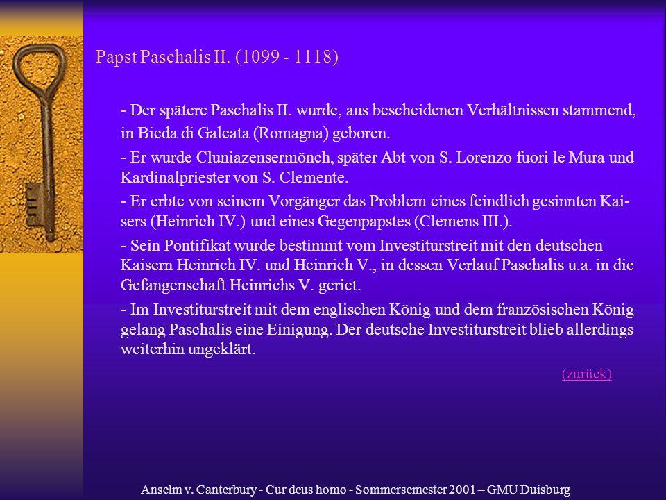 Papst Paschalis II. (1099 - 1118) - Der spätere Paschalis II. wurde, aus bescheidenen Verhältnissen stammend, in Bieda di Galeata (Romagna) geboren.