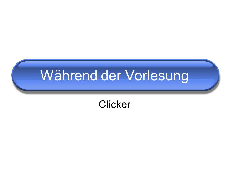 Während der Vorlesung Clicker