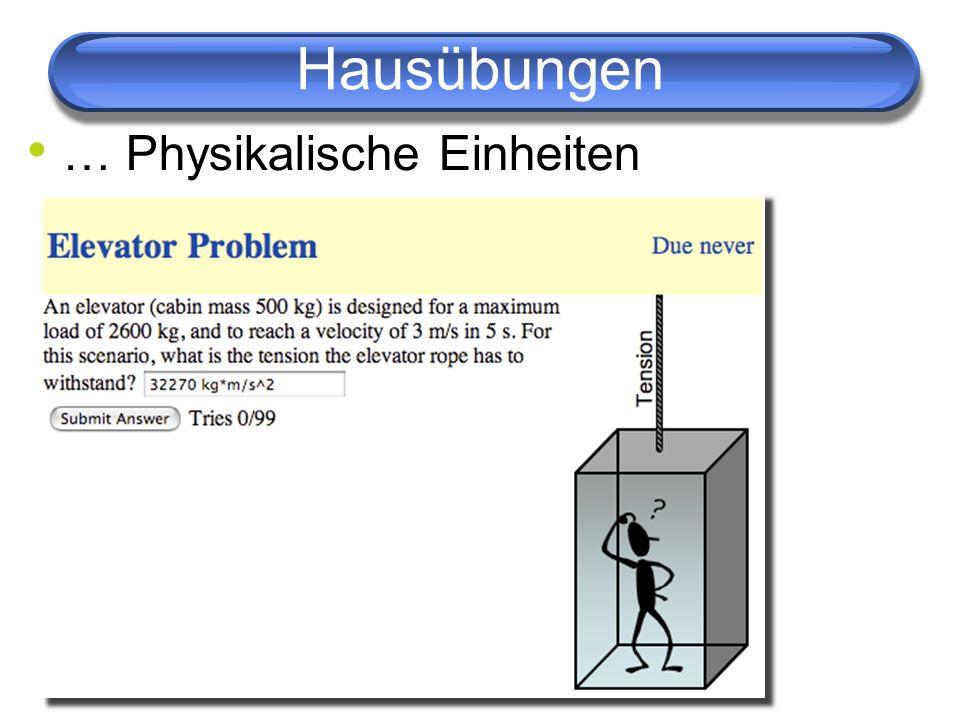 Hausübungen … Physikalische Einheiten