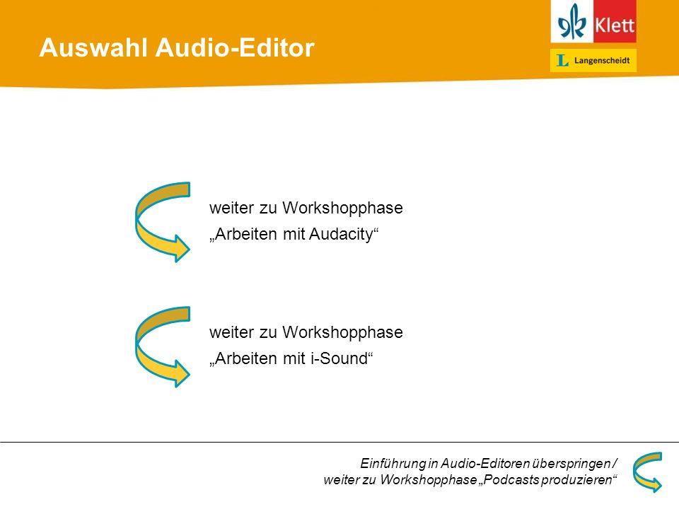 """Auswahl Audio-Editor weiter zu Workshopphase """"Arbeiten mit Audacity"""