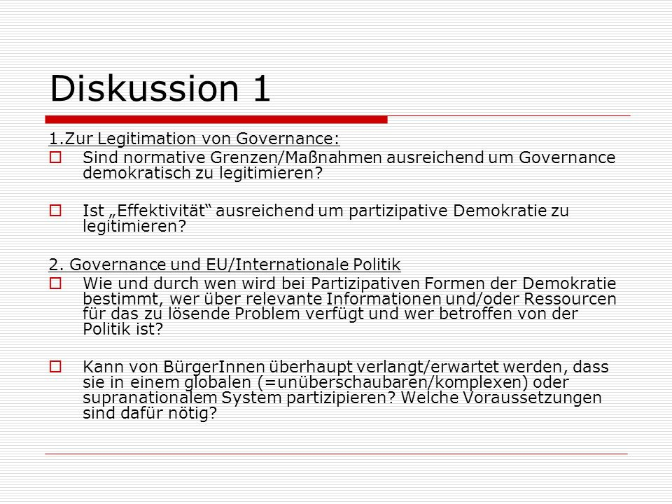 Diskussion 1 1.Zur Legitimation von Governance:
