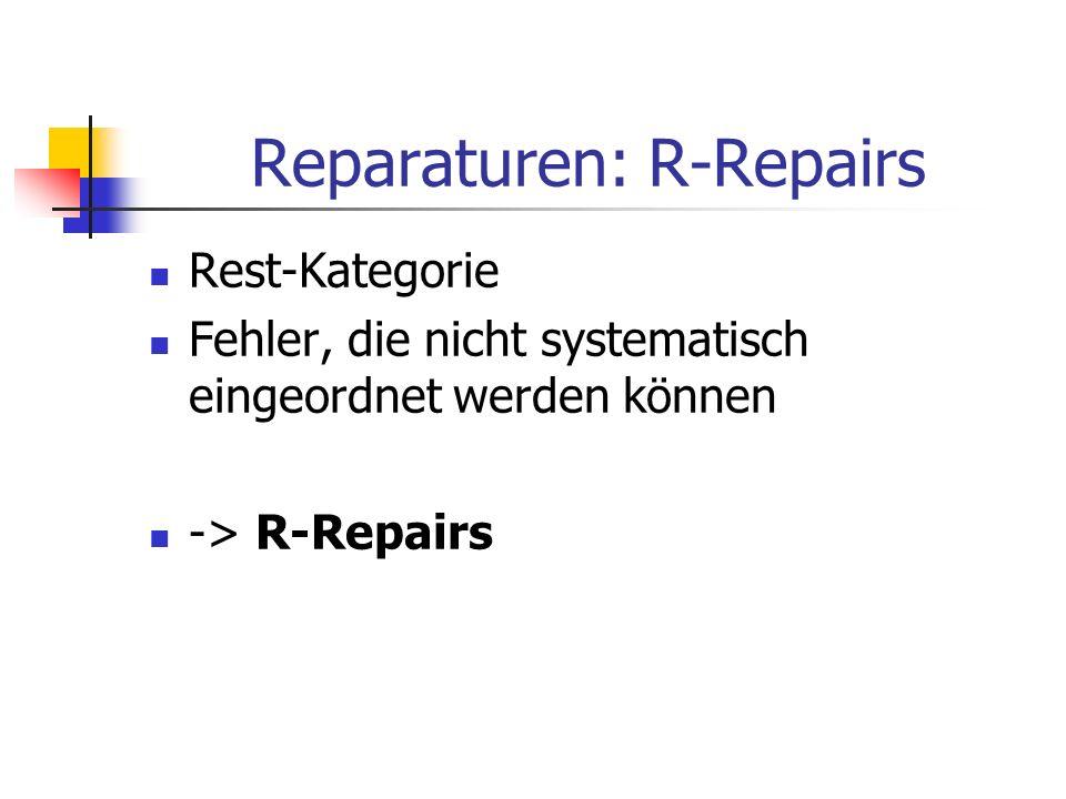 Reparaturen: R-Repairs