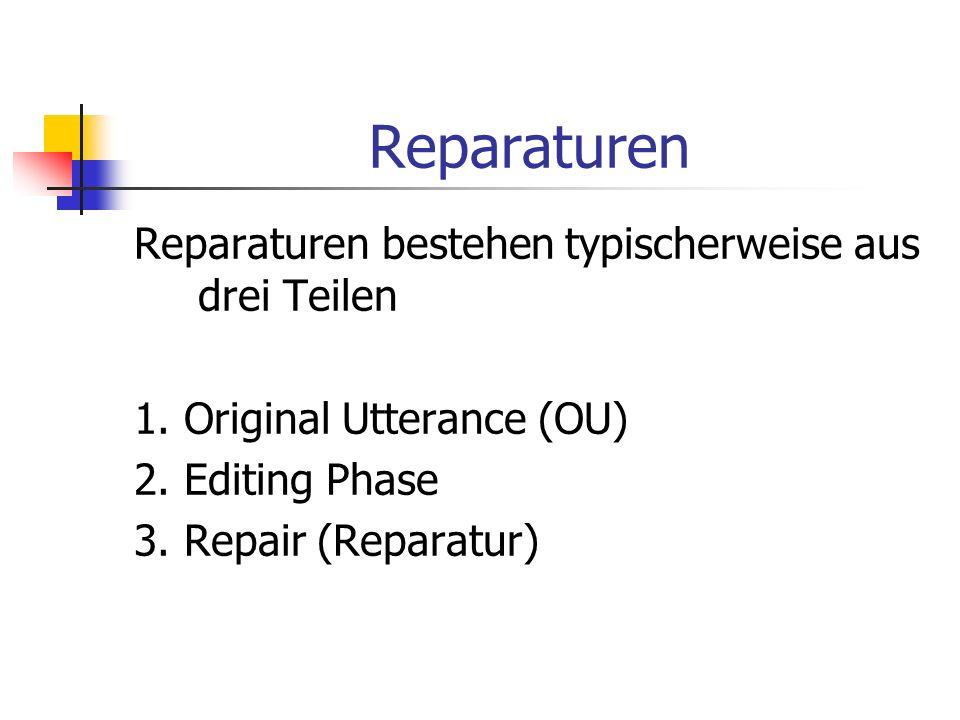 Reparaturen Reparaturen bestehen typischerweise aus drei Teilen