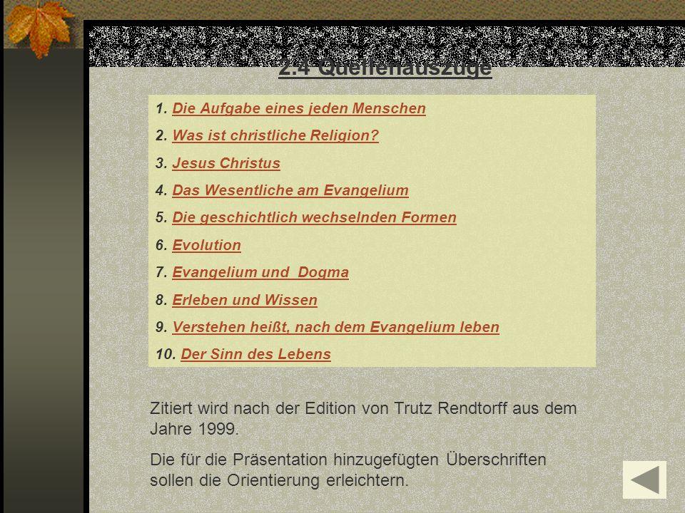 2.4 Quellenauszüge 1. Die Aufgabe eines jeden Menschen. 2. Was ist christliche Religion 3. Jesus Christus.