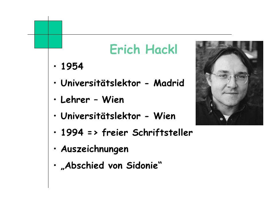 Erich Hackl 1954 Universitätslektor - Madrid Lehrer – Wien