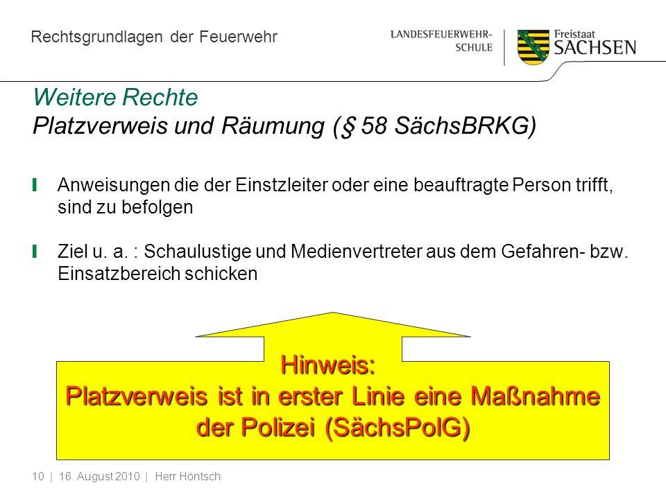 Weitere Rechte Platzverweis und Räumung (§ 58 SächsBRKG)