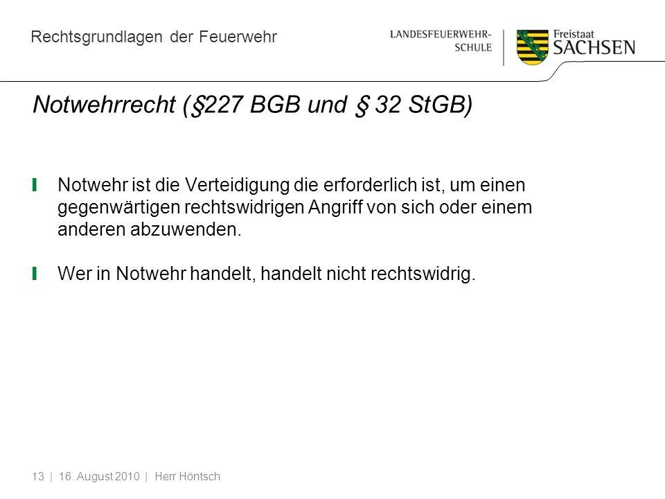 Notwehrrecht (§227 BGB und § 32 StGB)