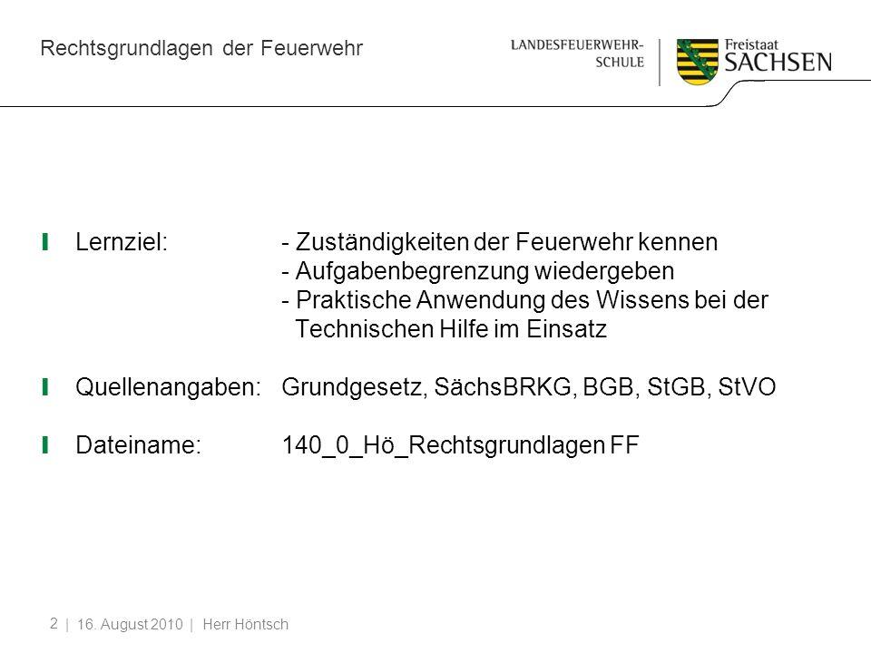 Quellenangaben: Grundgesetz, SächsBRKG, BGB, StGB, StVO