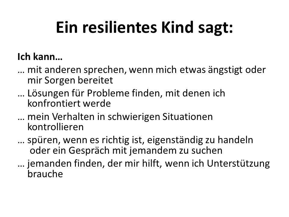 Ein resilientes Kind sagt: