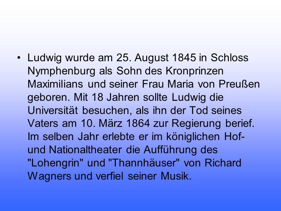 Ludwig wurde am 25.