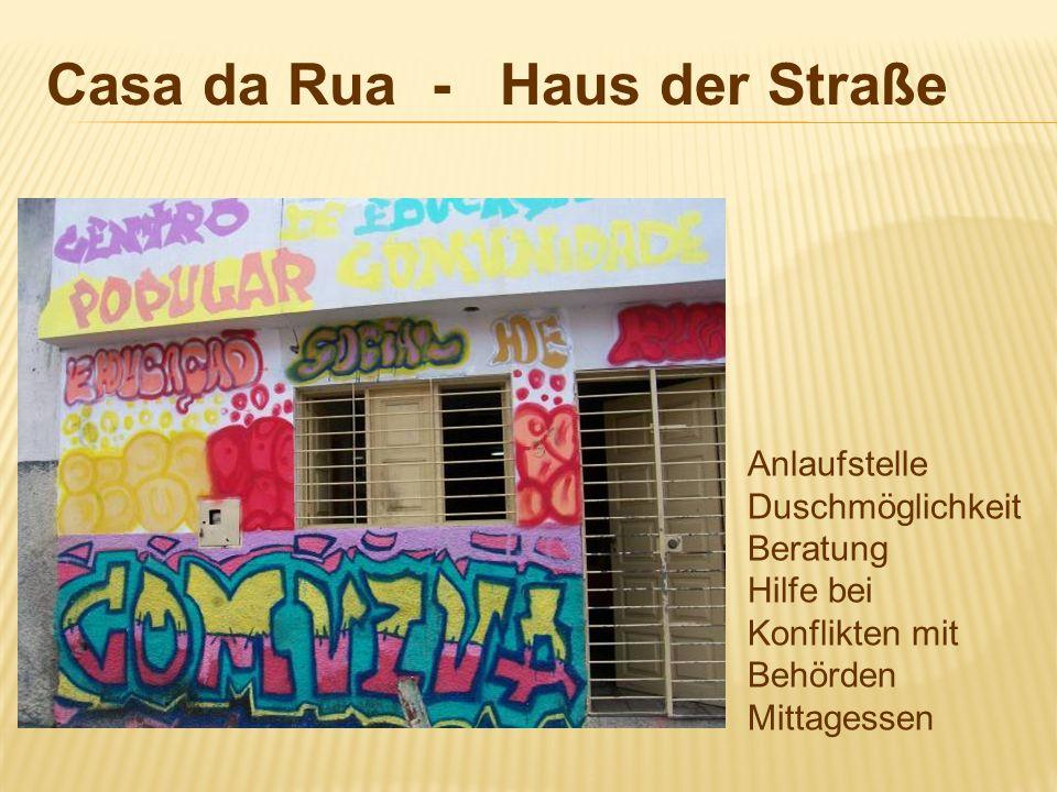 Casa da Rua - Haus der Straße