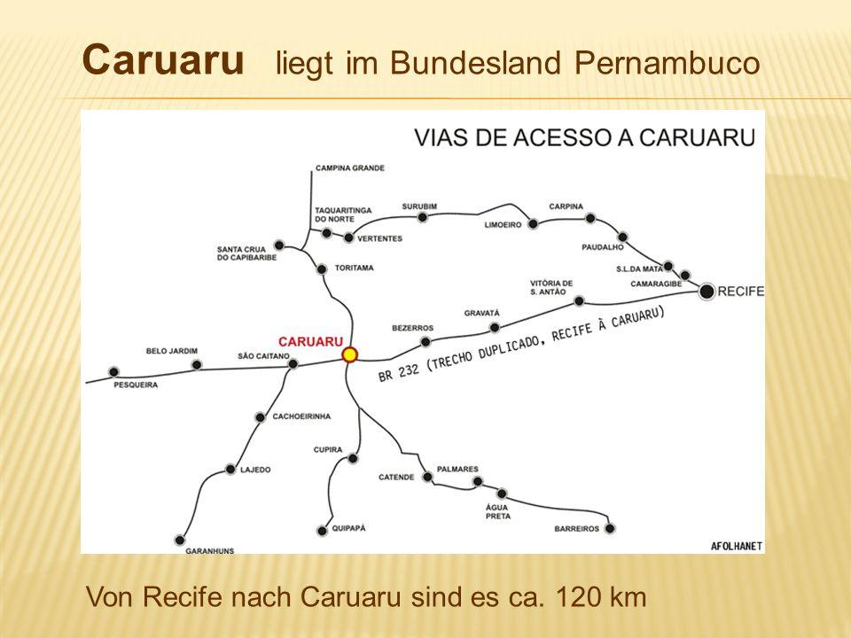 Caruaru liegt im Bundesland Pernambuco