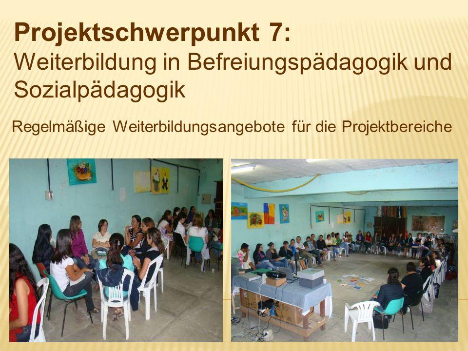 Projektschwerpunkt 7: Weiterbildung in Befreiungspädagogik und Sozialpädagogik