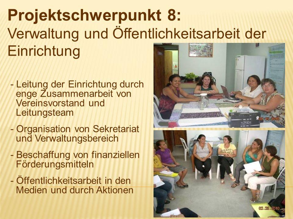 Projektschwerpunkt 8: Verwaltung und Öffentlichkeitsarbeit der Einrichtung