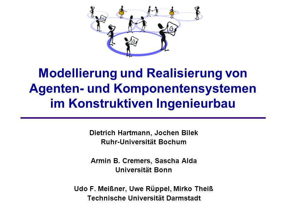 Modellierung und Realisierung von Agenten- und Komponentensystemen im Konstruktiven Ingenieurbau