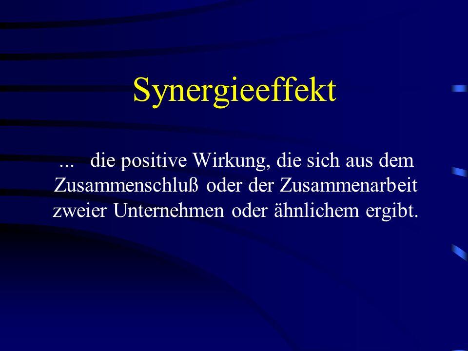Synergieeffekt ...