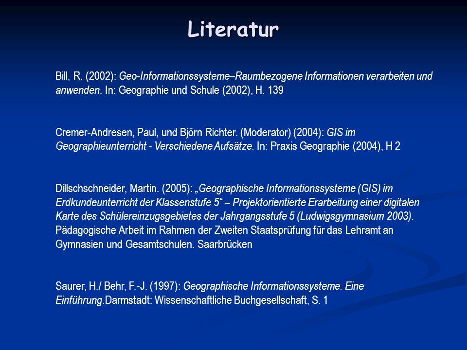 Literatur Bill, R. (2002): Geo-Informationssysteme–Raumbezogene Informationen verarbeiten und anwenden. In: Geographie und Schule (2002), H. 139.