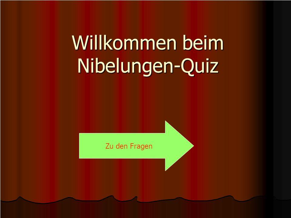 Willkommen beim Nibelungen-Quiz