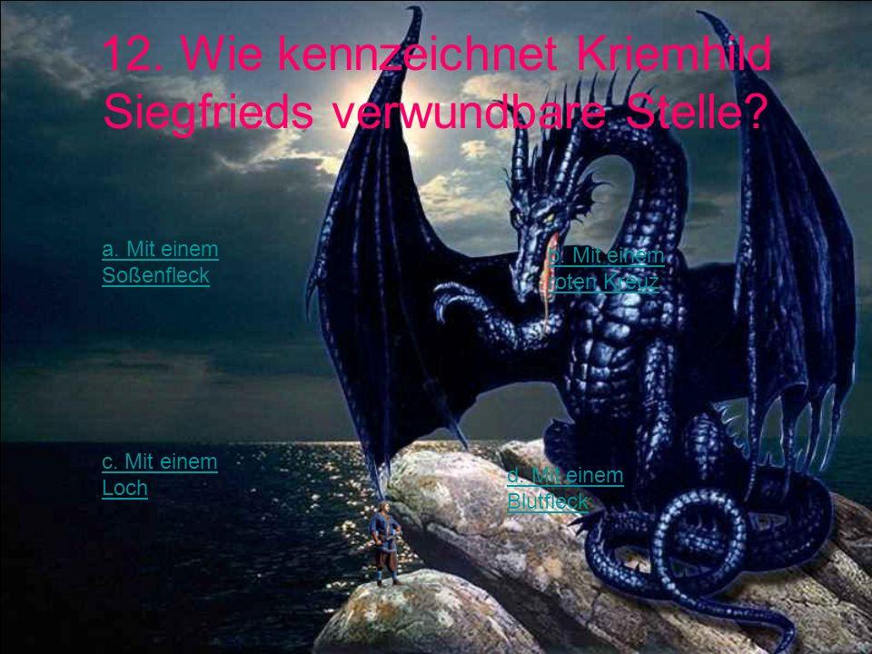 12. Wie kennzeichnet Kriemhild Siegfrieds verwundbare Stelle