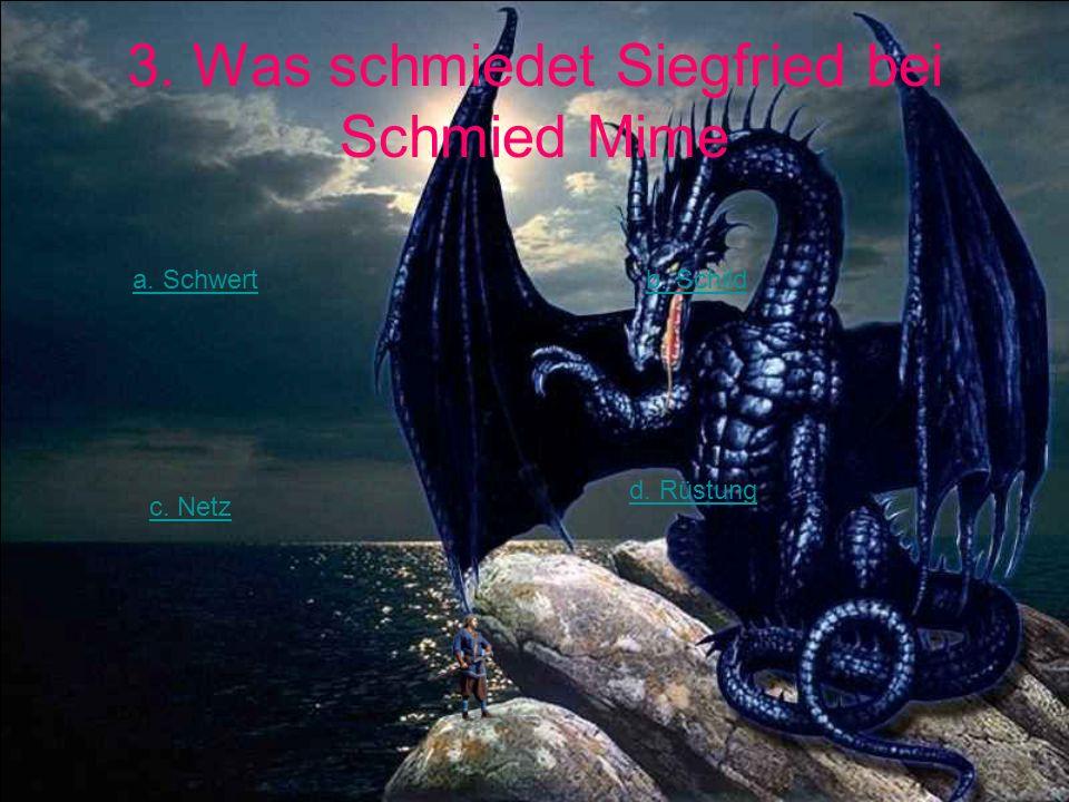 3. Was schmiedet Siegfried bei Schmied Mime