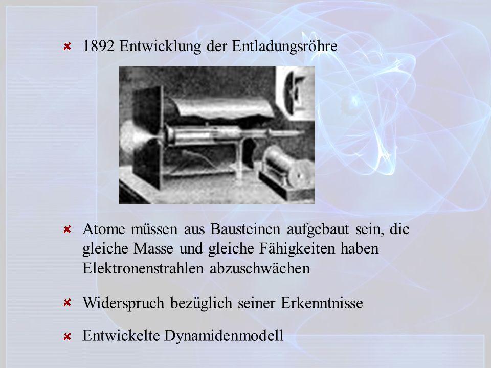 1892 Entwicklung der Entladungsröhre