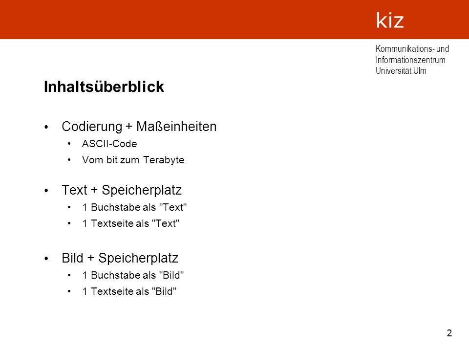 Inhaltsüberblick Codierung + Maßeinheiten Text + Speicherplatz