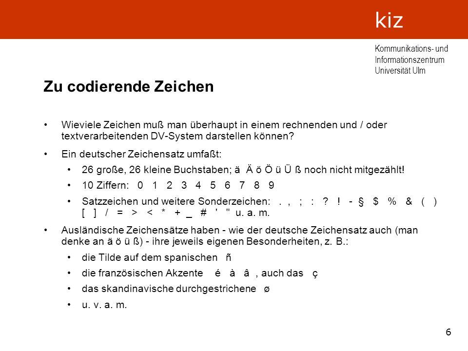 Zu codierende Zeichen Wieviele Zeichen muß man überhaupt in einem rechnenden und / oder textverarbeitenden DV-System darstellen können