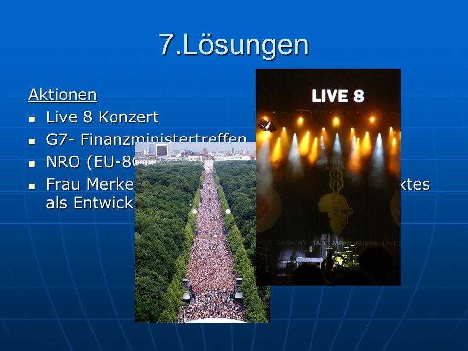 7.Lösungen Aktionen Live 8 Konzert G7- Finanzministertreffen