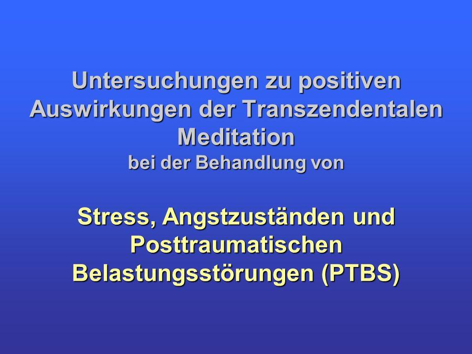 Untersuchungen zu positiven Auswirkungen der Transzendentalen Meditation bei der Behandlung von Stress, Angstzuständen und Posttraumatischen Belastungsstörungen (PTBS)