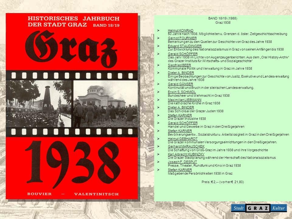 BAND 18/19 (1988) Graz 1938. Helmut KONRAD 50 Jahre nach 1938. Möglichkeiten u. Grenzen d. öster. Zeitgeschichtsschreibung.