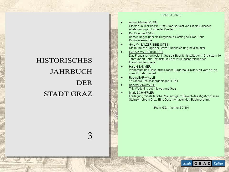 BAND 3 (1970) Anton Adalbert KLEIN Hitlers dunkler Punkt in Graz Das Gerücht von Hitlers jüdischer Abstammung im Lichte der Quellen.