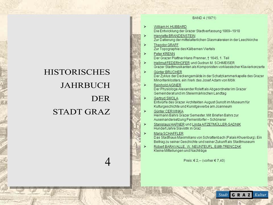 BAND 4 (1971) William H. HUBBARD Die Entwicklung der Grazer Stadtverfassung 1869–1918.