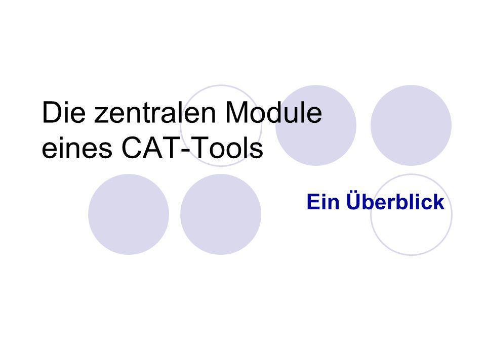 Die zentralen Module eines CAT-Tools