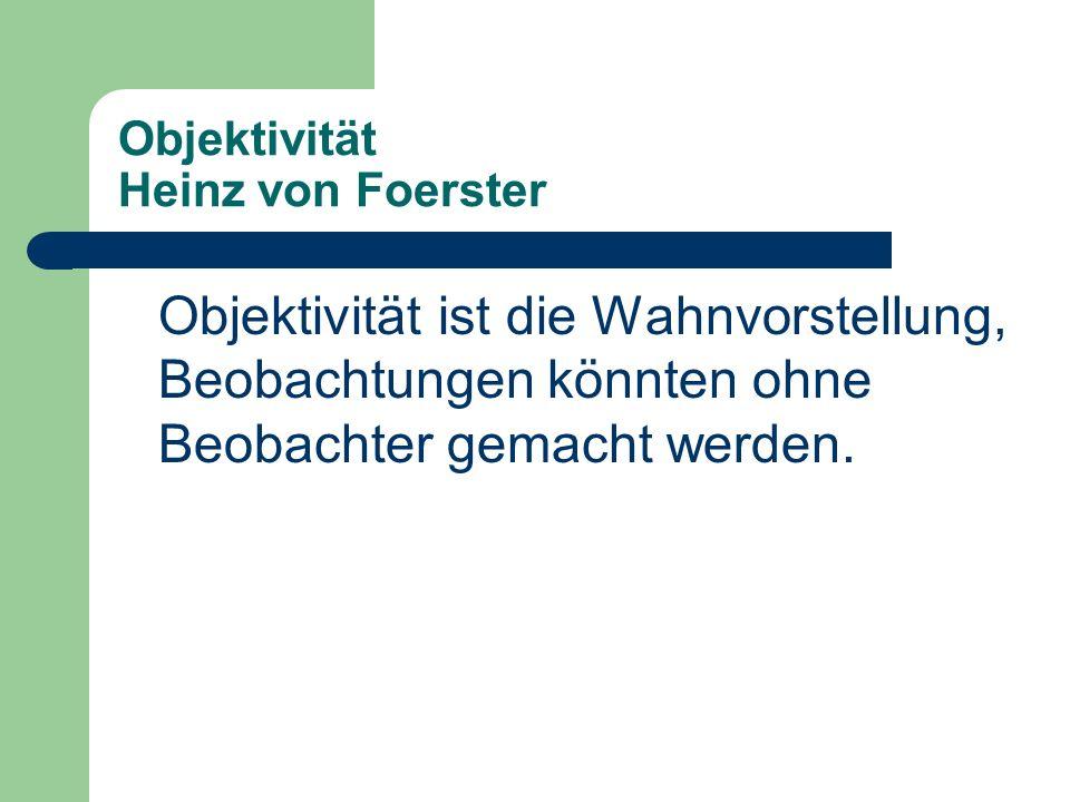 Objektivität Heinz von Foerster