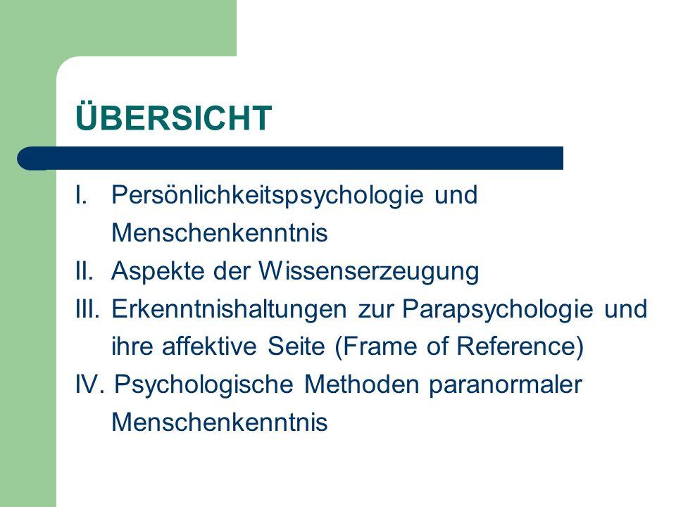 ÜBERSICHT I. Persönlichkeitspsychologie und Menschenkenntnis