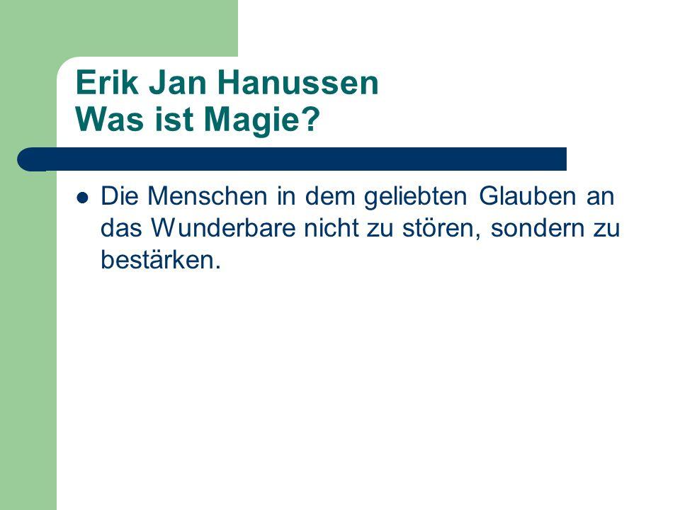 Erik Jan Hanussen Was ist Magie